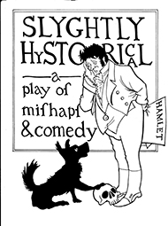 Slyghtly Hystorical at Bungay's Fisher Theatre